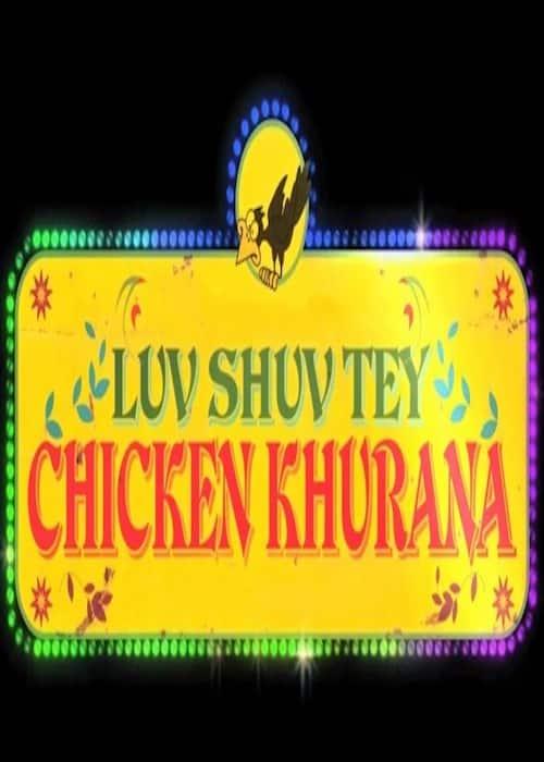 Luv Shuv Tey Chicken Khurana Still 1