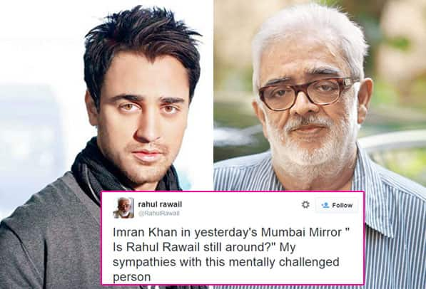 राहुल रवैल ने इमरान खान को 'मेंटली चैलेंज' कहा