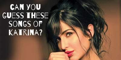 Can you Guess These Songs Of Katrina Kaif?