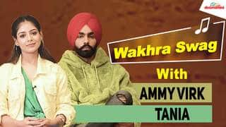 Wakhra Swag| Ammy Virk Talks About Sufna And His Upcoming Bollywood Debut With 83