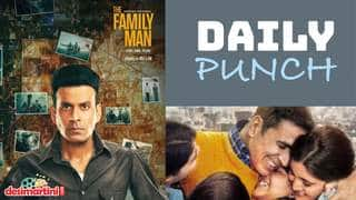 Daily Punch - The Family Man season 2 delayed, Akshay Kumar starts shooting for Raksha Bandhan