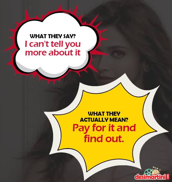 What Bollywood Celebs Say & What They Mean!