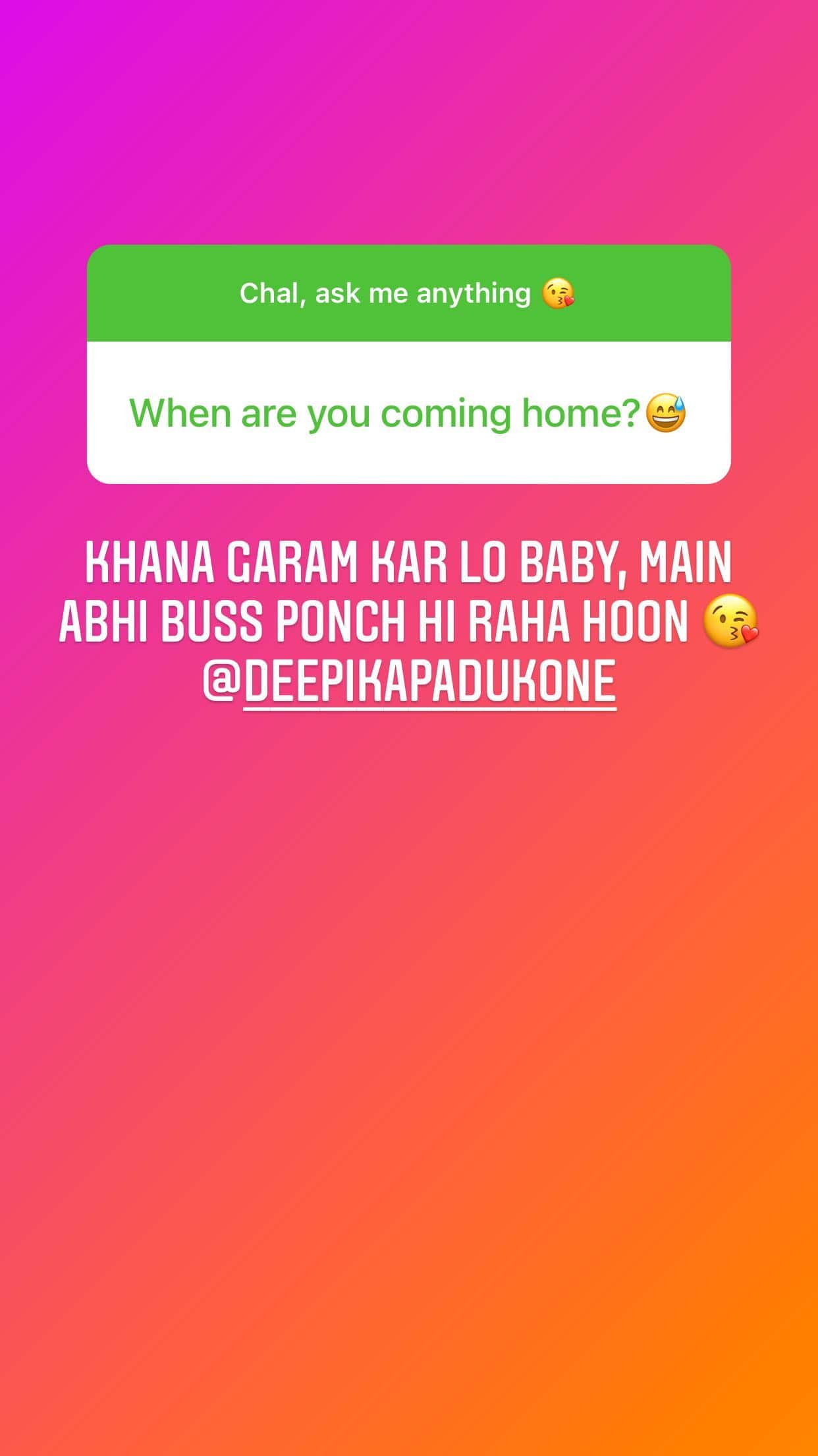 """Deepika wants to know when Ranveer will get home as he holds a &squot;Ask Me Anything&squot; session: """"Khana garam kar lo baby..."""""""