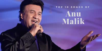 Top 10 Hits of Legendary Music Director Anu Malik!
