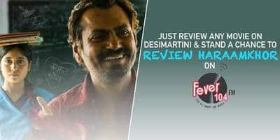Calling All Bollywood Buffs: Grab A Chance To Review HARAAMKHOR On Desimartini And Entertainment Ka Baap, Fever 104 FM!